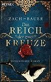 Das Reich der zwei Kreuze: Historischer Roman (Tränen-der-Erde-Saga, Band 2)