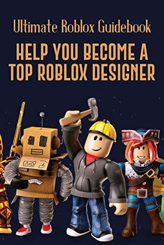 Ultimate Roblox Guidebook: Help You Become A Top Roblox Designer: Advanced Lua Scripting (English Edition)