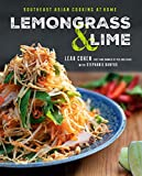 Lemongrass and Lime: Southeast Asian Cooking at Home