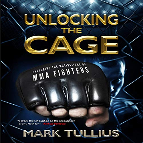 Unlocking the Cage: Exploring the Motivations of MMA Fighters  By  cover art