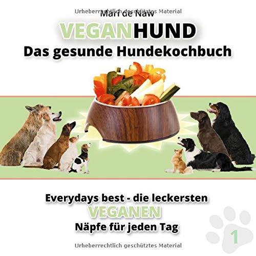 VeganHund: Das gesunde Hundekochbuch (Everydays Best)