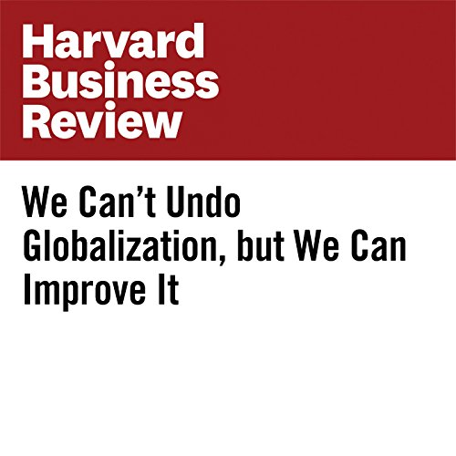We Can't Undo Globalization, but We Can Improve It copertina