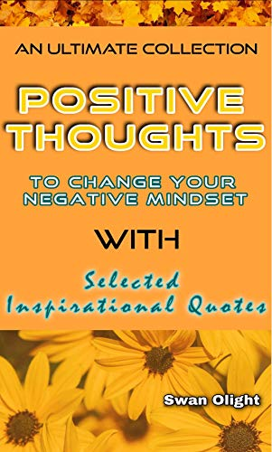 Positive Thoughts: To Change Your Negative Mindset (English Edition)