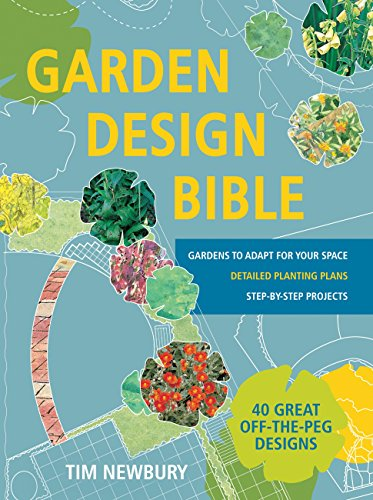 Garden Design Bible: 40 great off-the-peg designs – Detailed planting plans – Step-by-step...