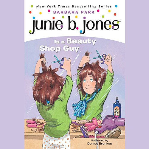 Junie B. Jones is a Beauty Shop Guy, Book 11  cover art