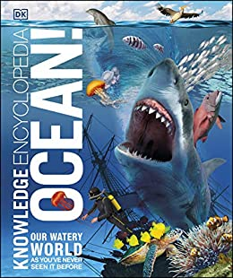 Knowledge Encyclopedia Ocean!: Our Watery World As You've Never Seen It Before (Knowledge Encyclopedias) by [DK]