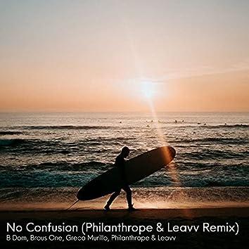 No Confusion (Philanthrope & Leavv Remix)