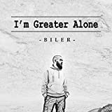 I'm Greater Alone