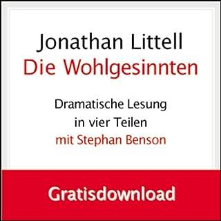 Die Wohlgesinnten (Folge 1): Gratisdownload                   Autor:                                                                                                                                 Jonathan Littell                               Sprecher:                                                                                                                                 Stephan Benson                      Spieldauer: 1 Std. und 33 Min.     846 Bewertungen     Gesamt 3,4