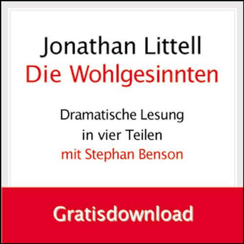 Die Wohlgesinnten (Folge 1): Gratisdownload Audiobook By Jonathan Littell cover art