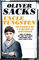 Uncle Tungsten: Memories of a Chemical Boyhood by Oliver Sacks(2016-02-25)