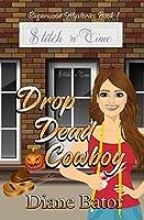 Drop Dead Cowboy (Sugarwood Mysteries)