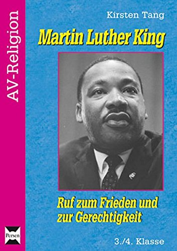 Martin Luther King: Ruf zum Frieden und zur Gerechtigkeit (3. und 4. Klasse) (AV-Religion)