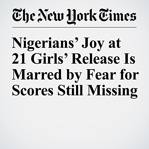 Nigerians' Joy at 21 Girls' Release Is Marred by Fear for Scores Still Missing cover art