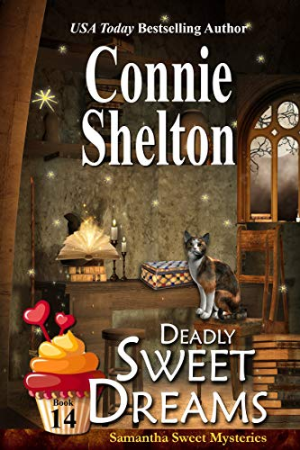Deadly Sweet Dreams: A Sweet's Sweets Bakery Mystery (Samantha Sweet Magical Cozy Mystery Series Book 14)