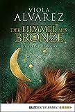 Der Himmel aus Bronze: Die Steine des Gorr. Roman (German Edition)