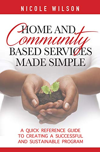 Home and Community Based Services Made Simple: