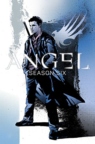 Angel: Season Six Volume 1