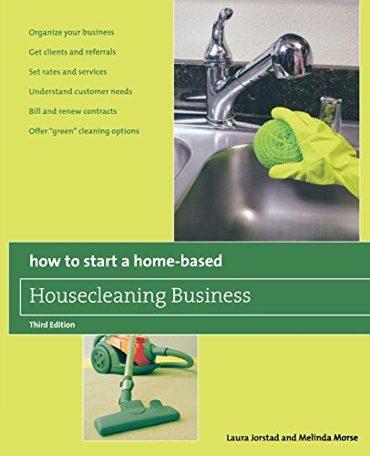 Compare Textbook Prices for How to Start a Home-Based Housecleaning Business: * Organize Your Business * Get Clients And Referrals * Set Rates And Services * Understand Customer ... Cleaning Options Home-Based Business Series 3rd Edition ISBN 9780762750146 by Jorstad, Laura,Morse, Melinda