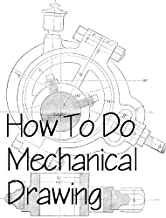 How To Do Mechanical Drawing & Drafting