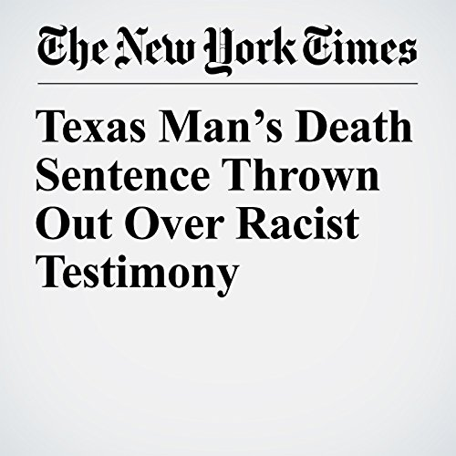 Texas Man's Death Sentence Thrown Out Over Racist Testimony copertina