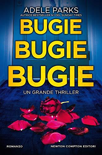 Bugie bugie bugie. Un thriller psicologico da brivido, tradotto in 27 lingue, al primo posto nella classifica del «Sunday Times»