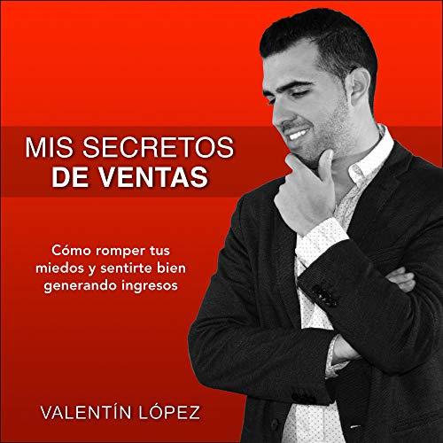 Mis Secretos de Ventas Audiobook By Valentín López cover art