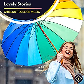 Lovely Stories - Chillout Lounge Music