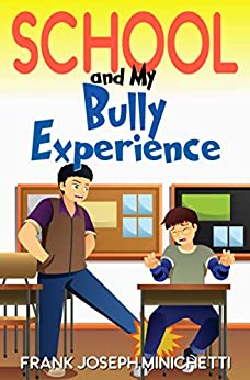 School And My Bully Experience by Frank Joseph Minichetti ebook deal