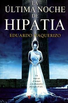 Paperback La última noche de Hipatia (Alamut Serie Fantástica) (Spanish Edition) [Spanish] Book