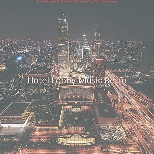 Hotel Lobby Music Retro