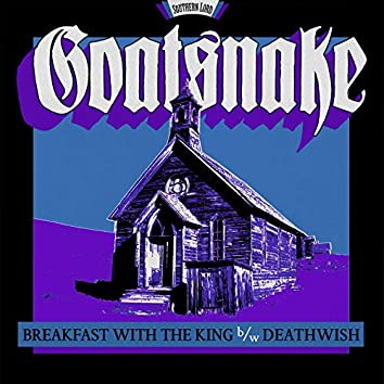 Breakfast with the King B/W Deathwish