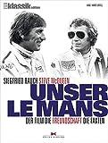Unser Le Mans: Siegfried Rauch. Steve McQueen ? Der Film. Die Freundschaft. Die Fakten - Hans Hamer