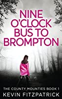 Nine O'Clock Bus To Brompton (The County Mounties)