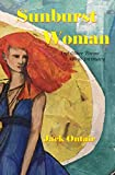 Sunburst Woman: And Other Poems About Intimacy