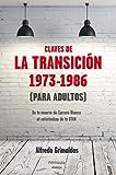 Claves de la transición 1973-1986 (Para adultos) (ATALAYA)