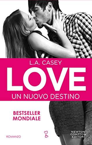 Love. Un nuovo destino (LOVE Series Vol. 1)