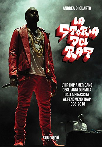 La storia del rap. L'hip hop americano 1998-2018