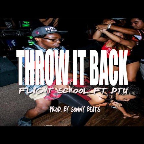 Throw It Back - Flight School Ft Dtu [Explicit]