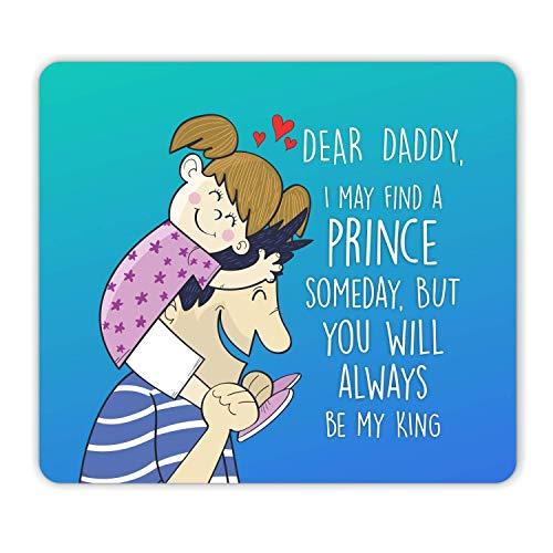 Yaya cafe lieber papa, Ich werde vielleicht eines tages einen prinzen finden, Aber du wirst immer mein könig sein. Gedrucktes mauspad für papa