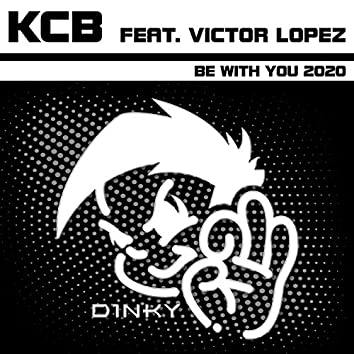Be with You 2020 (feat. Victor Lopez)