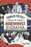 Crooked Politics in Northwest Indiana (True Crime)