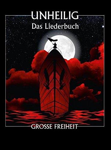 Unheilig: Grosse Freiheit - Das Liederbuch: Songbook für Klavier, Gesang, Gitarre