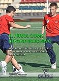 El fútbol como deporte educativo: Modificaciones metodológicas y...