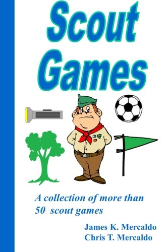 Scout Games: A collection of more than 50 scout games