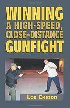 Winning a High-Speed, Close-Distance Gunfight
