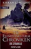 Die Elementarsturm-Chroniken – Die Zitadelle: Episode 2   Fantasy in Serie