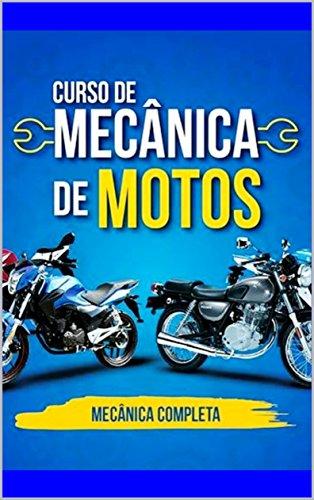 Mecânico de Motos - COMPLETO: Tudo o que você precisa saber para ser um Mecânico de sucesso. (245 Livro 1)