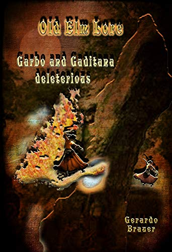 Old Elm Lore: Garbo and Gaditana deleterious (English Edition ...