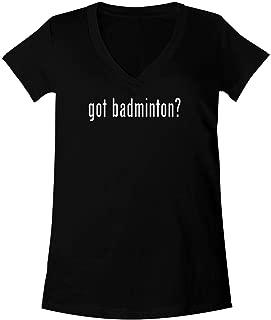 got Badminton? - A Soft & Comfortable Women's V-Neck T-Shirt